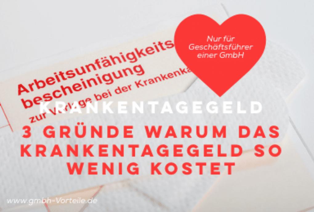 Krankentagegeld für Geschäftsführer günstiger als für Arbeitnehmer - GmbH Vorteile